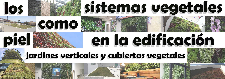 Curso de jardines verticales y cubiertas vegetales en for Jardines verticales ecuador